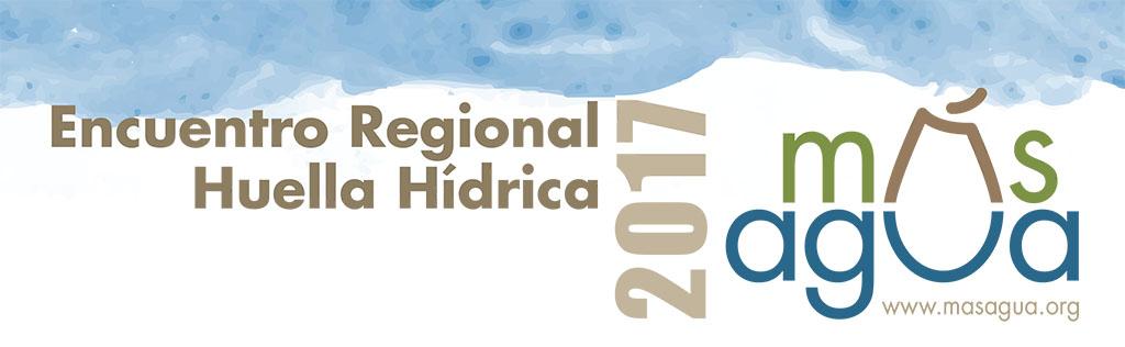 Encuentro Regional Huella Hídrica 2017 Más Agua
